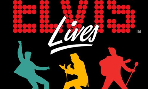 Elvis Lives          ** Concert cancelled **