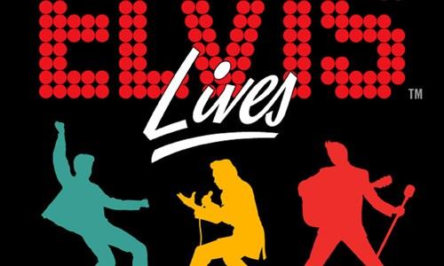 Elvis Lives          ** Concert cancelled **