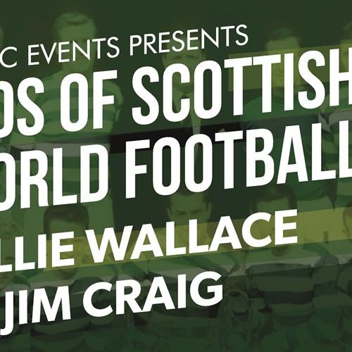 An Evening with 2 Lisbon Lions - Willie Wallace & Jim Craig