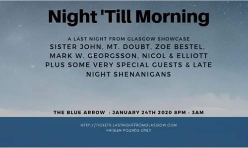 From Night 'til Morning - A Last Night From Glasgow Showcase