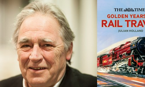 Julian Holland, The Golden Years of Rail Travel