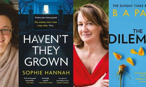 Sophie Hannah and B.A Paris, The Queens of Psychological Suspense