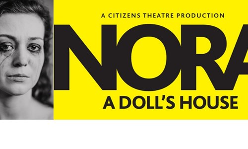 Citizens Theatre presents Nora: A Doll's House