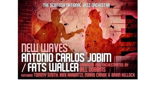 The Scottish National Jazz Orchestra present NEW WAVES: ANTONIO CARLOS JOBIM / FATS WALLER