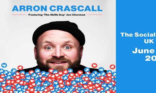 Arron Crascall: The Socially Awkward Tour Featuring Joe Charman
