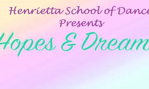 Henrietta School of Dance Presents 'Hopes and Dreams'