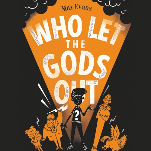 Who Let The Gods Out? With Maz Evans