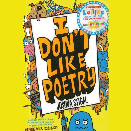 I Don't Like Poetry!  with Joshua Seigal