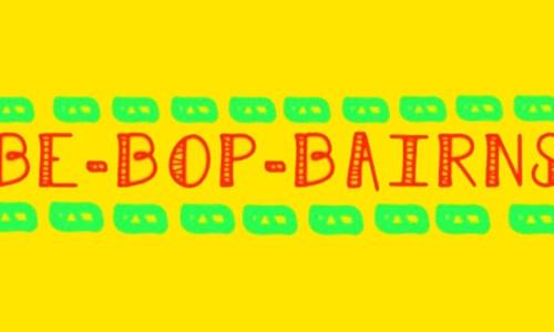 Be-Bop Bairns