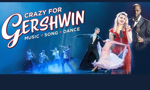 Raymond Gubbay present: Crazy for Gershwin
