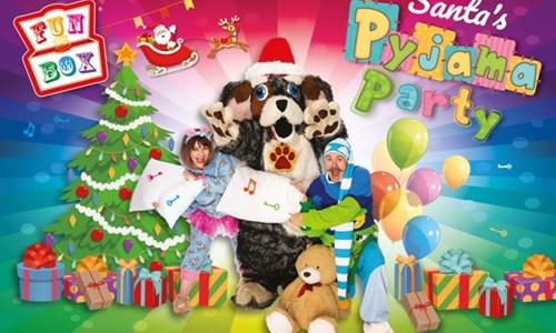Funbox presents 'Santa's Pyjama Party' (Family Show)