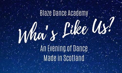 "Blaze Dance Academy Presents ""Wha's Like Us?"""
